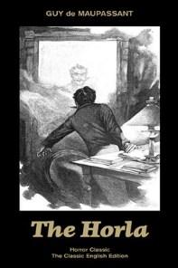 the darkest blog the horla by Guy De Maupassant