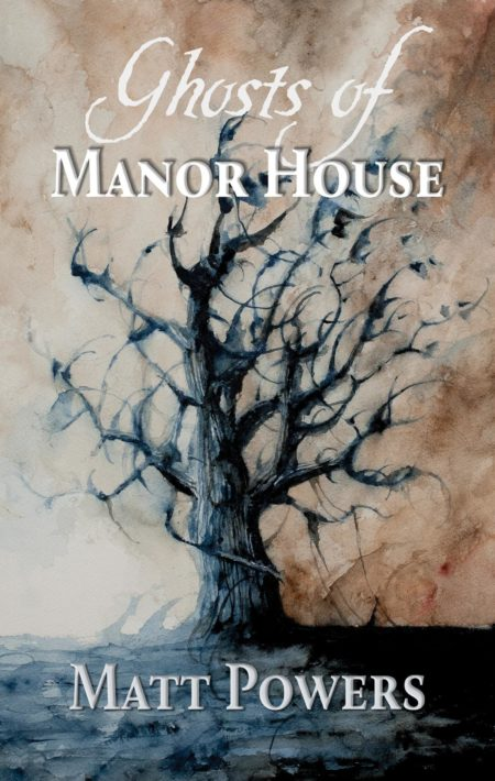 ghosts of manor house book by matt powers